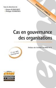 Kirsten Burkhardt et Philippe Desbrières - Cas en gouvernance des organisations.