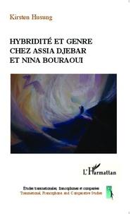 Kirsten Husung - Hybridité et genre chez Assia Djebar et Nina Bouraoui.