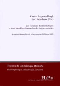 Kirsten Jeppesen Kragh et Jan Lindschouw - Les variations diasystématiques et leurs interdépendances dans les langues romanes - Actes du Colloque Dia II à Copenhague (19-21 novembre 2012).