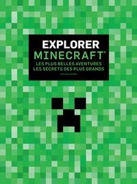 Kirsten Kearney - Explorer Minecraft - Les plus belles aventures - Les secrets des plus grands.
