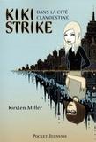Kirsten Miller - Kiki Strike Tome 1 : Kiki Strike dans la cité clandestine.