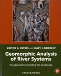 Kirstie A. Fryirs et Gary L. Brierley - Geomorphic Analysis of River Systems - An Approach to Reading the Landscape.