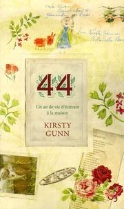 Kirsty Gunn - 44 - Un an de vie d'écrivain à la maison.
