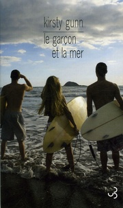 Kirsty Gunn - Le garçon et la mer.