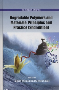 Kishan Khemani et Carmen Scholz - Degradable Polymers and Materials : Principles and Practice.
