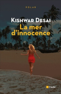 Kishwar Desai - La mer d'innocence.