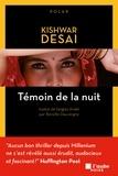 Kishwar Desai - Témoin de la nuit.