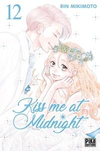 Rin Mikimoto - Kiss me at Midnight 12 : Kiss me at Midnight T12.