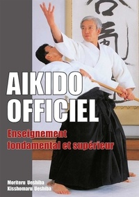 Aikido officiel- Enseignement fondamental et supérieur - Kisshômaru Ueshiba pdf epub