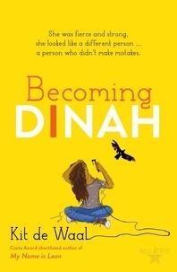 Kit De Waal - Becoming Dinah.
