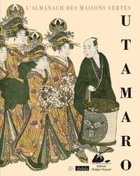 Kitagawa Utamaro et Ikkû Jippensha - L'Almanach des maisons vertes.