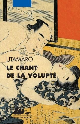 Kitagawa Utamaro - Le chant de la volupté.