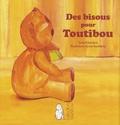 Kitandara et Annie Bouthémy - Des bisous pour Toutibou.