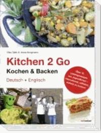 Kitchen 2 Go. Kochen & Backen - Über 70 Lieblingsrezepte von Jugendlichen – international, raffiniert, einfach zu kochen.