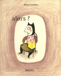 Kitty Crowther - Alors ?.