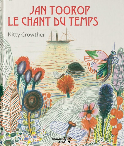 Kitty Crowther - Jan Toorop - Le chant du temps.
