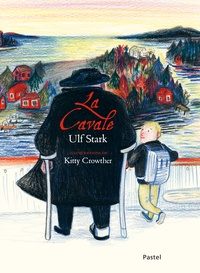 Kitty Crowther et Ulf Stark - La cavale.