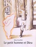 Kitty Crowther - Le petit homme et Dieu.