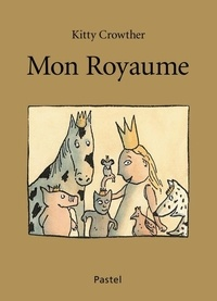 Kitty Crowther - Mon royaume.
