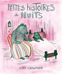 Kitty Crowther - Petites histoires de nuits.