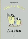 Kitty Crowther - Poka et Mine  : A la pêche.