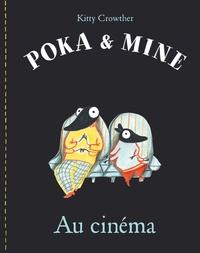 Kitty Crowther - Poka et Mine  : Au cinéma.
