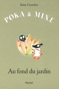 Kitty Crowther - Poka et Mine  : Au fond du jardin.