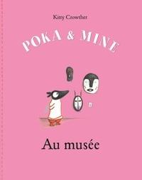 Kitty Crowther - Poka et Mine  : Au musée.