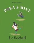 Kitty Crowther - Poka et Mine  : Le football.