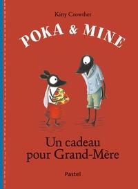Kitty Crowther - Poka et Mine  : Un cadeau pour Grand-Mère.