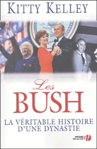 Kitty Kelley - Les Bush - La véritable histoire d'une dynastie.