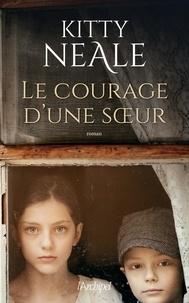 Kitty Neale - Le courage d'une soeur.