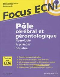Kiyoka Kinugawa-Bourron et Edouard Karoubi - Pôle cérébral et gérontologique : Neurologie/Psychiatrie/Gériatrie - Apprendre et raisonner pour les ECNi.