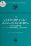 Kiyoshi Kojima et Terutomo Ozawa - Les sociétés japonaises de commerce général : leur rôle dans le développement économique.