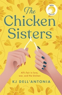 KJ Dell'Antonia - The Chicken Sisters - A Reese's Book Club Pick & New York Times Bestseller.