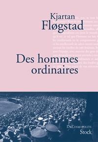 Kjartan Flogstad - Des hommes ordinaires.