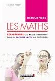 Kjartan Poskitt - Retour vers les maths - Réapprendre les bases simplement pour se faciliter la vie au quotidien.