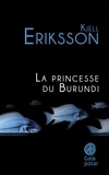 Kjell Eriksson - La princesse du Burundi.