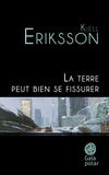 Kjell Eriksson - La terre peut bien se fissurer.