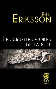 Kjell Eriksson - Les cruelles étoiles de la nuit.