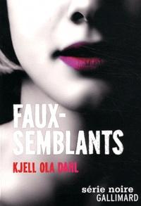 Kjell Ola Dahl - Faux-semblants.