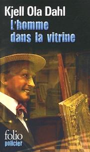Kjell Ola Dahl - L'homme dans la vitrine.