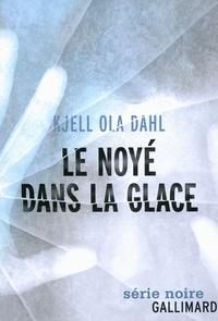 Kjell Ola Dahl - Le noyé dans la glace.