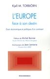 Kjell Torbiorn - L'Europe face à son destin - Essor économique et politique d'un continent.