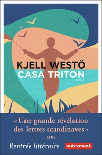 Kjell Westö - Casa Triton.