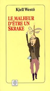 Kjell Westö - Le malheur d'être un Skrake.