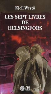 Kjell Westö - Les sept livres de Helsingfors.