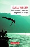 Kjell Westö - Nos souvenirs sont des fragments de rêves.