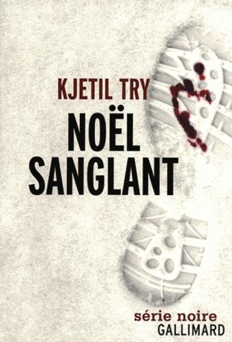 Kjetil Try - Noël sanglant.