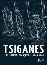 Kkrist Mirror - Tsiganes - Une mémoire française 1940-1946. Histoire du camp de Montreuil-Bellay.